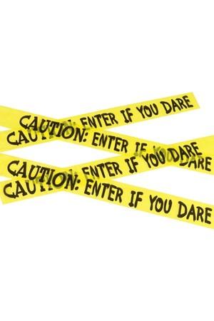 Лента за ограждане CAUTION: ENTER IF YOU DARE